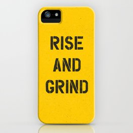 Rise and Grind black-white yellow typography poster bedroom wall home decor iPhone Case
