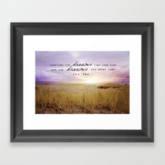 sometimes the dreams Framed Art Print