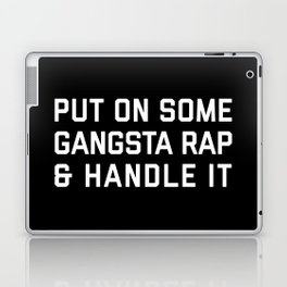 Gangsta Rap Funny Quote Laptop & iPad Skin