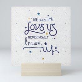 Never leave us Mini Art Print