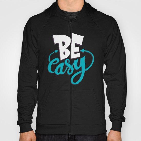 Be Easy. Hoody