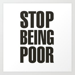 Stop Being Poor - Paris Hilton Art Print
