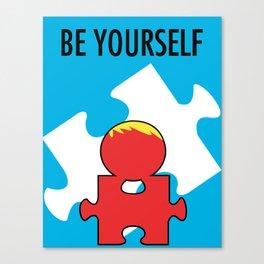 Be Yourself. [Autism Awareness] Canvas Print