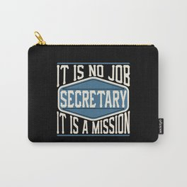 Secretary  - It Is No Job, It Is A Mission Carry-All Pouch