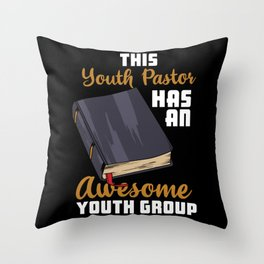 This Youth Pastor Has An Awesome Youth Group Throw Pillow