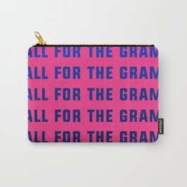 All For The Gram Carry-All Pouch