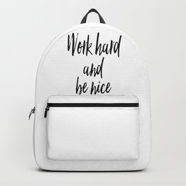 Work Hard and Be Nice Poster, Motivational Print, Mugs, Towels, Pillows Backpack
