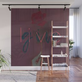 Live / Give Wall Mural