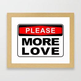 More Love please Framed Art Print