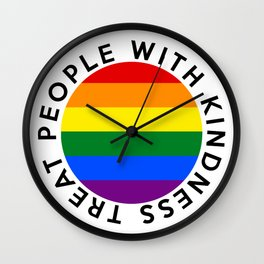 TREAT PEOPLE WITH KINDNESS PRIDE Wall Clock