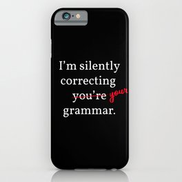 Silently Correcting Your Grammar I iPhone Case