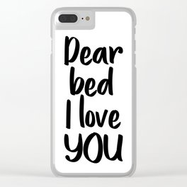 Dear Bed I Love You, Bedroom Wall Art, Printable Art, Home Decor Clear iPhone Case