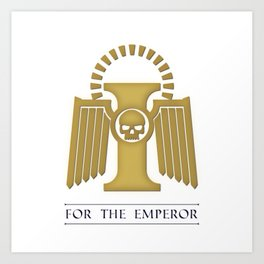 For the Emperor Art Print
