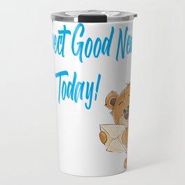 Expect Good News Today Teddy Bear Gift Travel Mug