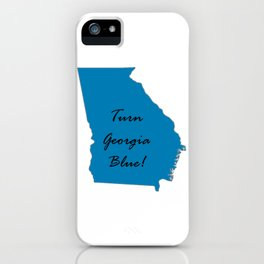 Turn Georgia Blue! Proud Vote Democratic Liberal! 2018 Midterms iPhone Case