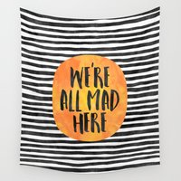 mad Wall Tapestries featuring We're all mad here by Elisabeth Fredriksson