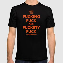 Fucking Fuck Fuck Fuckety Fuck- Orange T-shirt