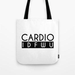 Cardio IDFWU Fitness Gym Workout Funny Tote Bag