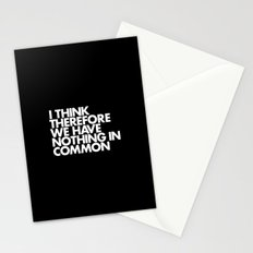 I THINK THEREFORE WE HAVE NOTHING IN COMMON Stationery Cards