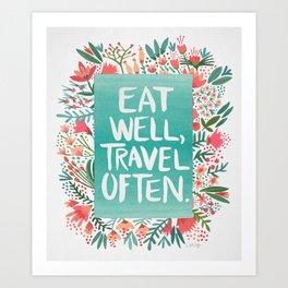 Eat Well, Travel Often Bouquet Art Print