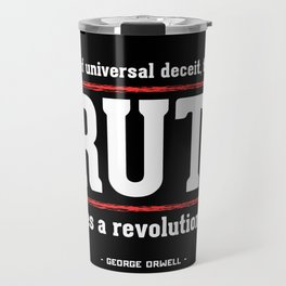 Telling the Truth is a Revolutionary Act Travel Mug