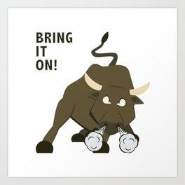 Raging Bull - Bring It On! Art Print