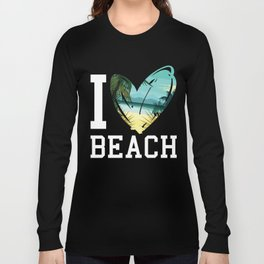 I love beach Long Sleeve T-shirt