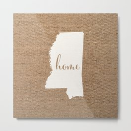 Mississippi is Home - White on Burlap Metal Print