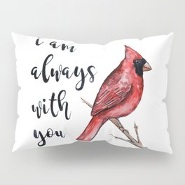 I Am Always With You, Cardinal Pillow Sham