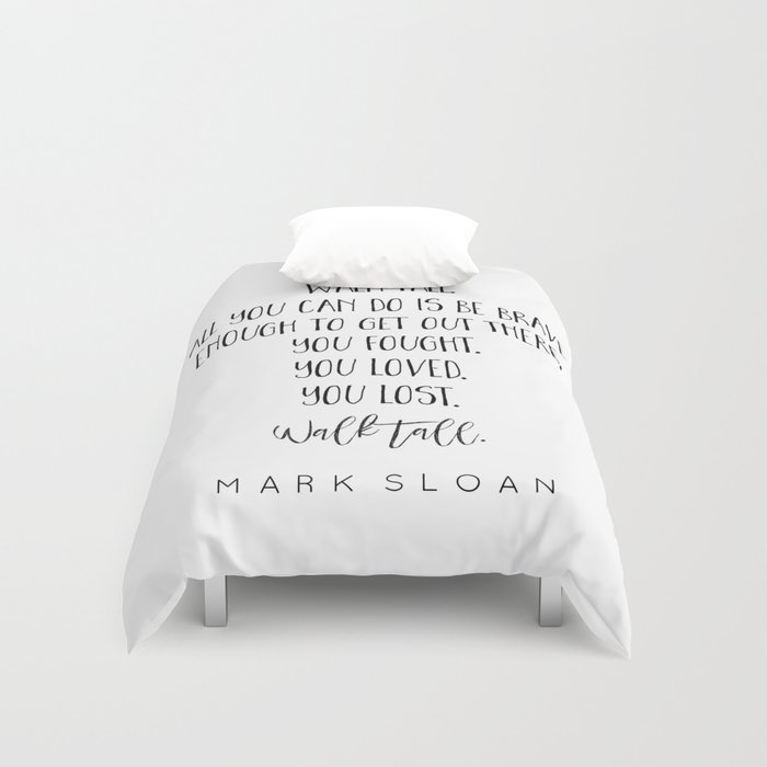 Walk Tall. Mark Sloan Grey\'s Anatomy Quote Duvet Cover by ...