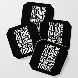 Speaking To My Dog Funny Quote Coaster