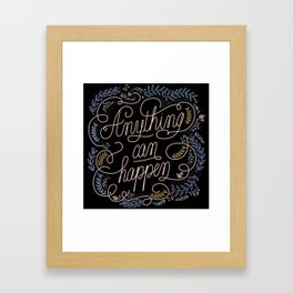 Anything can happen Framed Art Print