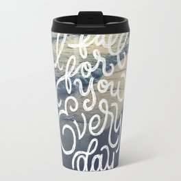 I fall for you everyday Travel Mug