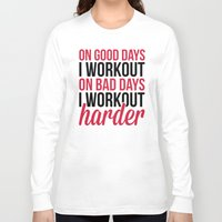 workout Long Sleeve T-shirts featuring Workout Harder Gym Quote by EnvyArt