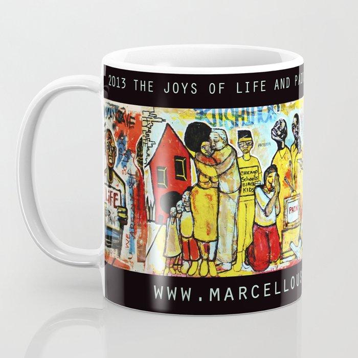 2013 THE JOYS OF LIFE AND PAIN (part 1) Coffee Mug