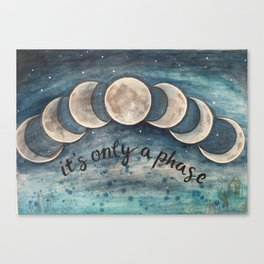 It's Only A Phase II Canvas Print