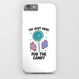 I'm Just Here For The Candy Lollipop Bag of Sweets Halloween iPhone Case