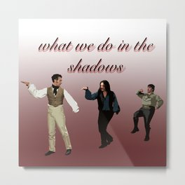What We Do in the Shadows 5 Metal Print