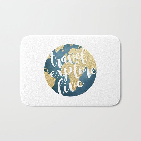 Travel, Explore, Live Bath Mat