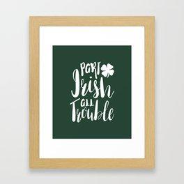 Part Irish All Trouble Framed Art Print