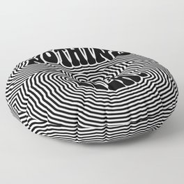 Nothing is Real Floor Pillow