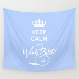 Keep Calm and Work B**ch. Wall Tapestry
