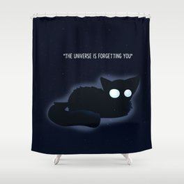 The Universe is Forgetting you Shower Curtain