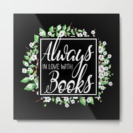 Always In Love With Books Metal Print