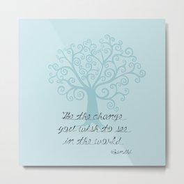 Be The Change Tree Metal Print