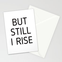 BUT STILL I RISE Stationery Cards
