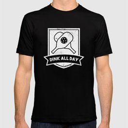 Dink All Day Funny Pickleball Gift T-shirt