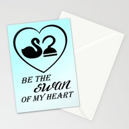 Be the swan of my heart Stationery Cards