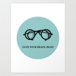 Save your brain, read Art Print
