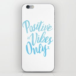 Positive Vibes Only iPhone Skin